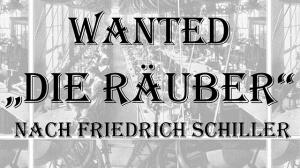 """WANTED """"Die Räuber"""""""